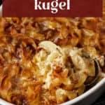 Noodle Kugel in a casserole dish.