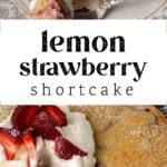 A slice of Lemon Strawberry Shortcake on a plate in the top photo. A Lemon Strawberry Shortcake in the bottom photo.
