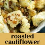 Roasted Cauliflower with Pine Nuts and Raisins in a bowl.