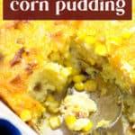 Cornbread Corn Pudding in a casserole dish.