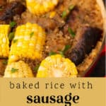 Baked Rice with Italian Sausage and Corn in a pot.