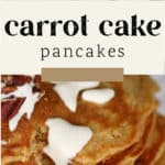 Carrot Cake Pancakes on a plate