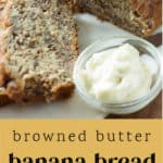 A loaf of Brown Butter Banana Bread and some slices.