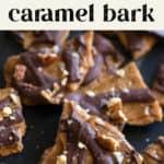 Chocolate Caramel Bark on the counter.