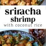 A bowl of Sriracha Shrimp over Coconut Rice