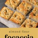 Focaccia with Almond Flour sliced on a pan.