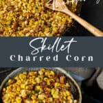 A skillet of charred corn and a bowl of corn.