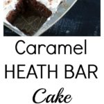 A piece of caramel heath bar cake