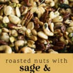 Roasted Nuts with Sage and Rosemary up close.