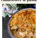 Baked Cauliflower and Pasta in a casserole dish.