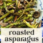 Roasted Asparagus and Mushrooms in a bowl.