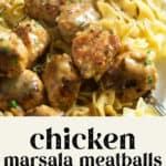Chicken Marsala Meatballs over egg noddles.