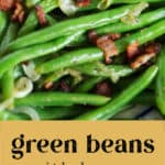 A close up photo of Green Beans with Bacon