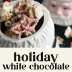 White Chocolate Chex Mix in a Santa jar.