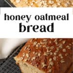 A loaf of Honey Oatmeal Bread with some slices.