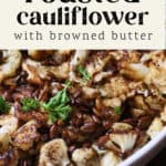 Roasted Cauliflower with Browned Butter in a dish.