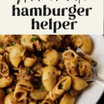 A serving of homemade hamburger helper