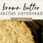 A skillet of corn and a skillet of Southern cornbread