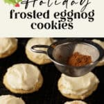 Frosted eggnog cookies with sprinkled cinnamon